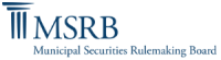 Municipal Securities Rulemaking Board (MSRB)